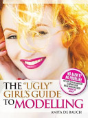The Ugly Girl S Guide To Modelling