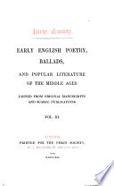 Early English Poetry  Ballads and Popular Literature of the Middle Ages  Political ballads published in England during the commonwealth  Ed  by T  Wright  Strange histories  consisting of ballads and other poems principally by Thomas Deloney  A marriage triumph  on the nuptials of the Prince Palatine  and the Princess Elizabeth  daughter of James I  By Thomas Heywood  The history of patient Grisel