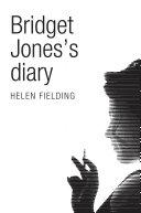 Bridget Jones's Diary: Picador 40th Anniversary Edition by Helen Fielding