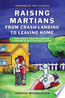 Raising Martians   from Crash landing to Leaving Home
