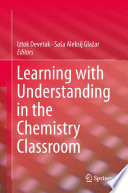 Learning with Understanding in the Chemistry Classroom