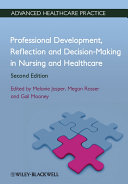 Professional Development, Reflection And Decision-Making In Nursing And Healthcare : linked concepts of professional development,...