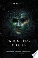 Waking Gods by Sylvain Neuvel