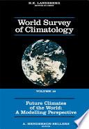 Future Climates Of The World