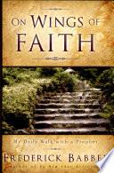 On Wings of Faith The Author As He Accompanied Elder Ezra Taft