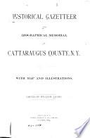 Historical Gazetteer and Biographical Memorial of Cattaraugus County, N.Y.