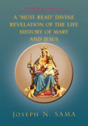 """A """"Must Read"""" Divine Revelation of the Life History of Mary and Jesus"""