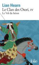 Le clan des Otori Livre IV - Le vol du Héron