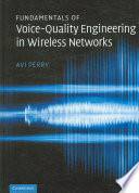 Fundamentals of Voice Quality Engineering in Wireless Networks