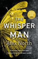 The Whisper Man : whispers spoken . . ....