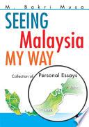 Seeing Malaysia My Way