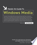 Hands On Guide to Windows Media