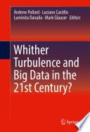 Ebook Whither Turbulence and Big Data in the 21st Century? Epub Andrew Pollard,Luciano Castillo,Luminita Danaila,Mark Glauser Apps Read Mobile