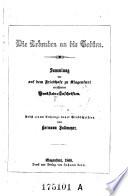 Die Lebenden an den Todten Sammlung der auf dem Friedhofe zu Klagenfurt errichteten Denkstein-Inschriften. Nebst einem Anhange neuer Grabschriften