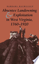 Absentee Landowning and Exploitation in West Virginia  1760 1920