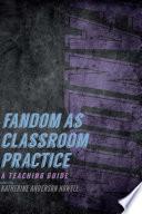 Fandom as Classroom Practice