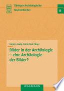 Bilder in der Archäologie – eine Archäologie der Bilder?