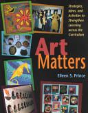 Art Matters : advice, and lesson plans for teachers...