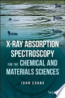X ray Absorption Spectroscopy for the Chemical and Materials Sciences