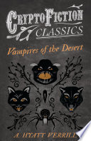 Vampires of the Desert  Cryptofiction Classics   Weird Tales of Strange Creatures