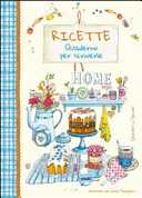 Ricette  Quaderno per scriverle  Home sweet home