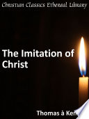 The Imitation Of Christ : ...