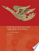 Mon Nationalism And Civil War In Burma book