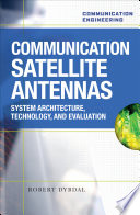 Communication Satellite Antennas  System Architecture  Technology  and Evaluation
