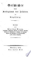 Geschichte des Kollegiums der Jesuiten in Augsburg ..
