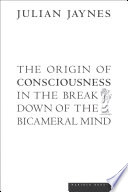 The Origin of Consciousness in the Breakdown of the Bicameral Mind Book PDF
