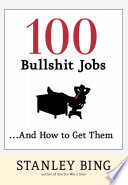 100 Bullshit Jobs   And How to Get Them