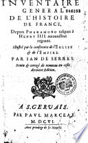 Inventaire g  n  ral de l histoire de France  depuis Pharamond jusques    Henry III