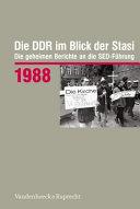 Die DDR im Blick der Stasi: 1988