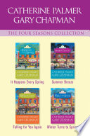 The Four Seasons Collection: It Happens Every Spring / Summer Breeze / Falling For You Again / Winter Turns To Spring : novels by popular authors catherine palmer...