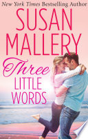Three Little Words (A Fool's Gold Novel, Book 12)