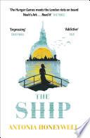 The Ship by Antonia Honeywell