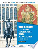 Hodder GCSE History for Edexcel  The reigns of King Richard I and King John  1189 1216