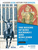 Hodder GCSE History for Edexcel: The reigns of King Richard I and King John, 1189-1216