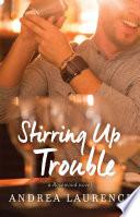 Stirring Up Trouble Book PDF