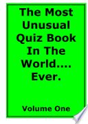 The Most Unusual Quiz Book in the World Volume 1