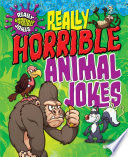 Really Horrible Animal Jokes