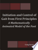 Initiation and Control of Gait from First Principles  A Mathematically Animated Model of the Foot