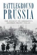 Battleground Prussia : on german soil and the...