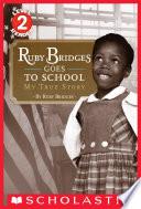 Book Ruby Bridges Goes to School  My True Story  Scholastic Reader  Level 2