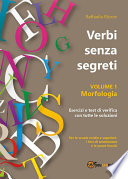 Verbi senza segreti  Volume 1  Morfologia