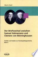 Der Briefwechsel zwischen Samuel Hahnemann und Clemens von Bönninghausen