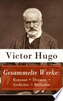 Gesammelte Werke: Romane + Dramen + Gedichte + Balladen (Vollständige deutsche Ausgaben)