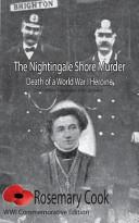 The Nightingale Shore Murder Death Of A World War I Heroine