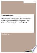 Historischer Exkurs über die rechtlichen Grundlagen der Südtirol-Frage und die Selbstbestimmungsidee für Südtirol