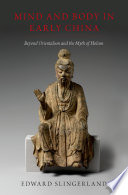 Mind and Body in Early China: Beyond Orientalism and the Myth of Holism Book Cover